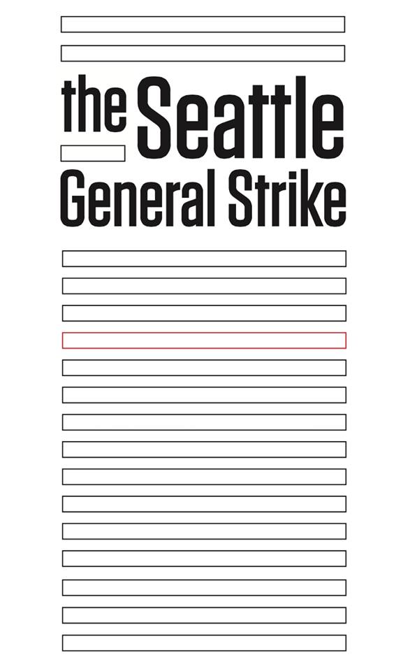 The Seattle General Strike: An Account of What Happened in Seattle and Especially in the Seattle Labor Movement, During the General Strike, February 6 to 11, 1919, Charlatan Stew & Left Bank Books